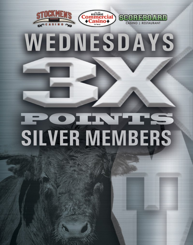 Stockmen's Casino, Commercial Casino, Scoreboard | Wednesdays 3x Points Silver Members