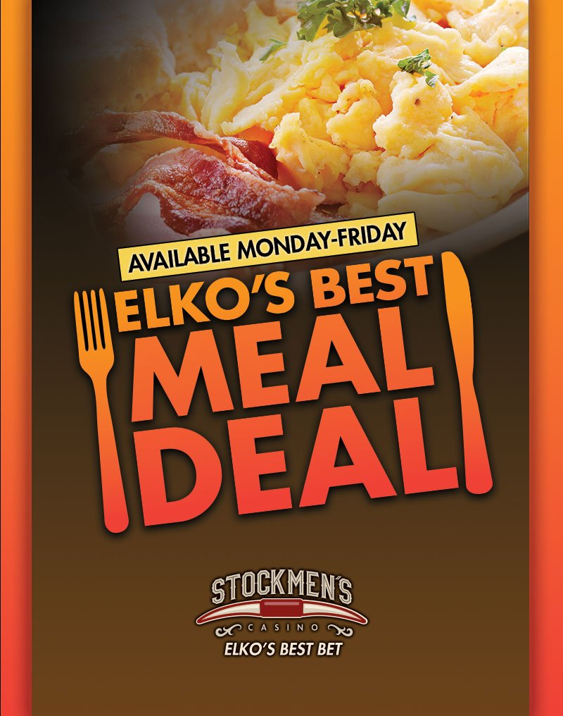 Elko's Best Meal Deal available Monday-Friday
