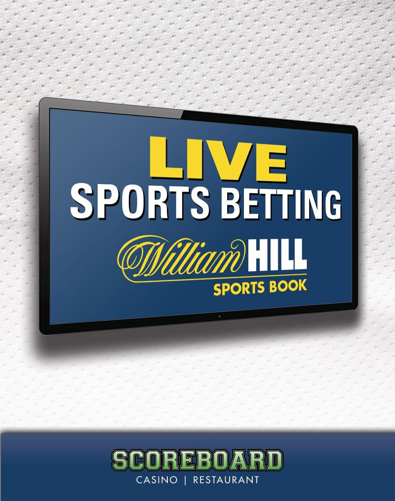 Life Sports Betting - William Hill Sports Book - Scoreboard Casino | Restaurant
